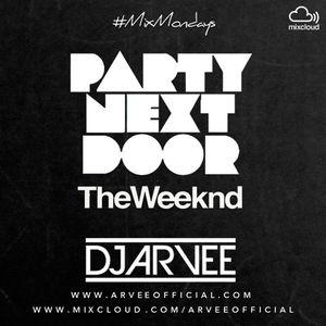#MixMondays PARTYNEXTDOOR x THE WEEKND @DJARVEE