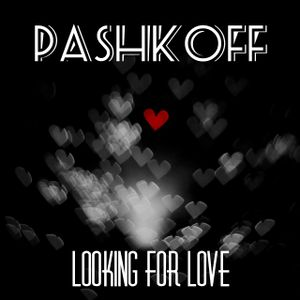 PASHKOFF - Looking For Love