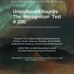 Unexplained Sounds - The Recognition Test # 200