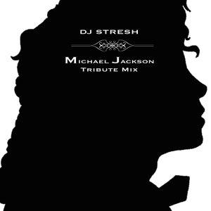 Dj Stresh - MJ Tribute Mix