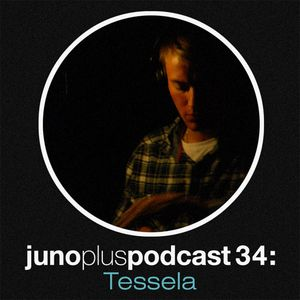 Juno Plus Podcast 34 - Tessela