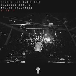Lights Out Radio 030 Live From Avalon Hollywood 11.14.15