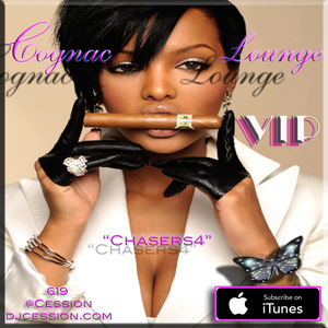"Ces and the City PODCAST 55::: Cognac Lounge VIP.7 ""Chasers4"""