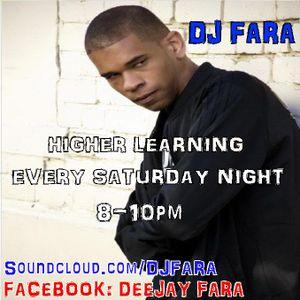 Dj Fara Presents 'The Higher Learning Show' on Dejavufm.com Sat 17-07-10