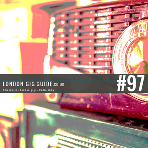 LondonGigGuide #97 - 12/04/15 - Your weekly, no nonsense guide to smaller London gigs
