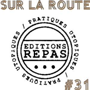 SUR LA ROUTE #31 : Les Editions REPAS