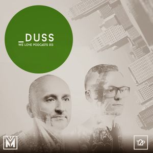 WE LOVE PODCASTS 013 DUSS