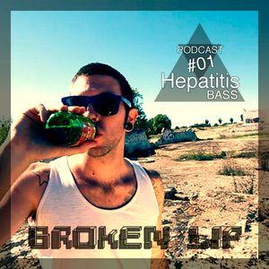 Hepatitis Bass Podcast #01 - Broken Lip - Bedroom Club Mix