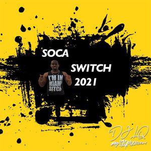 DJ LQ Soca Switch 2021