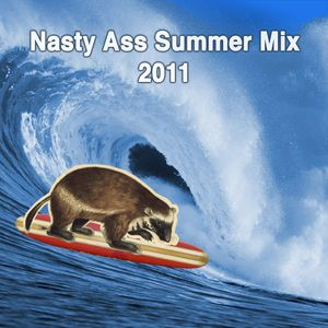 Nasty Ass Summer Mix 2011