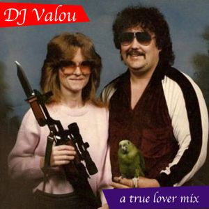DJ Valou - A True Lover Mix