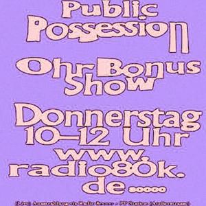 Public Possession Ohr Bonus Show Nr. 35