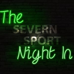 The Severn Sport Night In - Episode eight