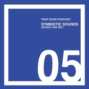 Trap Door PODCAST 05: Symbiotic Sounds /Sequel One /