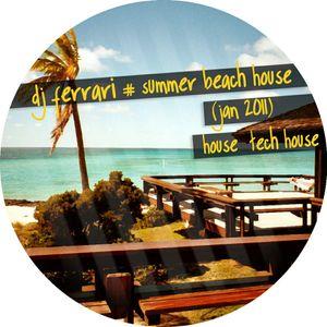 DJ Ferrari - Summer Beach House (Jan 2011)