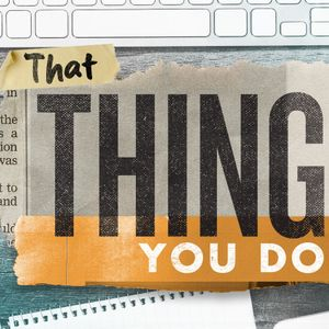 That Thing You Do: Why Work? (Part 1)