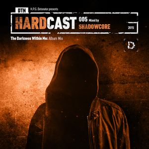 VA - DTN HARDCAST 005: SHADOWCORE - The Darkness Within Me: Album Mix (2015)