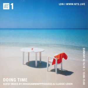 Doing Time w/ hhhaaammmpppuuusss & Classic Lover - 2nd June 2019