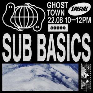 Ghosttown Sound Special w/ Sub Basics