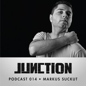Junction Podcast.014 - Markus Suckut