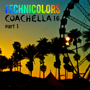 Coachella 16 - Part 1