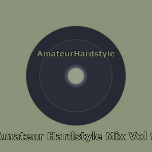 Amateur Hardstyle Mix Vol 9