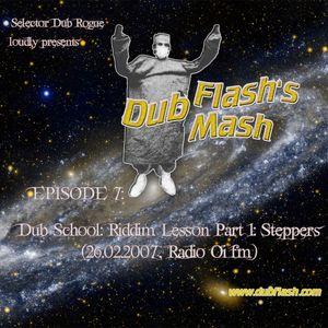 Dub Flash's Dub Mash Episode 7: Dub School: Riddim Lesson Part 2: Steppers