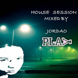HOUSE SESSION MIXED BY JORDAO PLAY