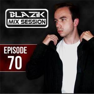 DJ Blazik Mix Session #70 (08.08.2016)