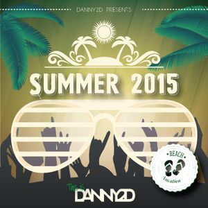 This is Danny2D - Summer 2015