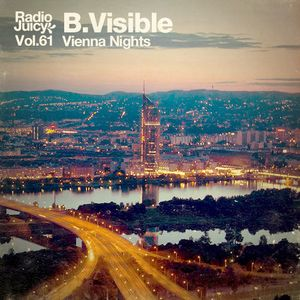 Radio Juicy Vol. 61 (Vienna Nights by B.Visible)