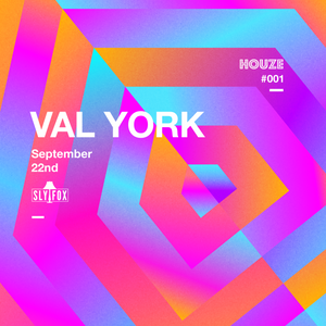 HOUZE CAST #005 - VAL YORK - IN the DOLLS HOUZE - Live at SLYFOX