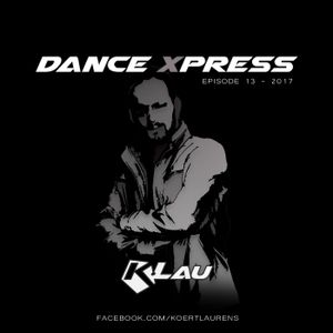 Dance Xpress 13 - Mixed by K.Lau (including new tracks from Axwell, W&W, DallasK, Blasterjaxx and .)