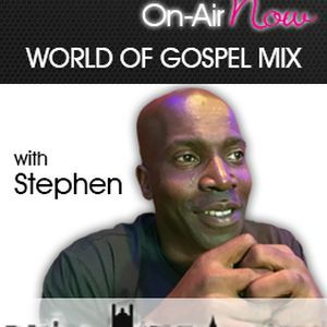 Stephen - World of Gospel Mix - 020118
