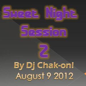 Dj Chak-on! - Sweet Night Session 2