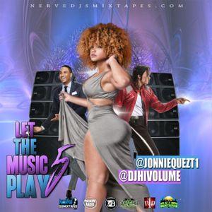 Let The Music Play Vol.5 with @djhivolume & @jonniequezt1