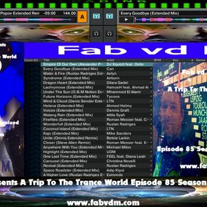 Fab vd M Presents A Trip To The Trance World Episode 85 Season 11 Remixed