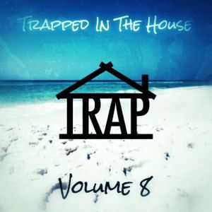 Rishi Rex Presents: Trapped In The House Volume 8