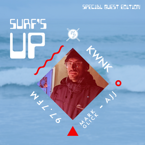 SURF'S UP with Mark from AJJ // Special Guest Edition