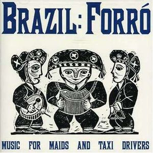 Brazil Forró | Music For Maids And Taxi Drivers