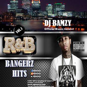 R&B BANGERZ HITS  VOL.1 ( MIXES BY DJ BAMZY ) AUGUST  2017 LASTEST