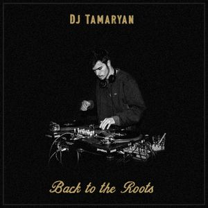 Dj Tamaryan - Back to the Roots