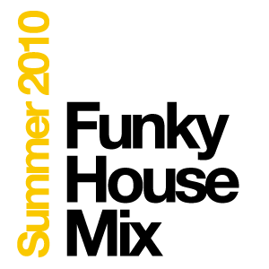 Summer 2010 Funky House Mix
