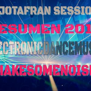 DEJOTAFRAN! Sesssions Resumen Electronic Dance Music 2016!