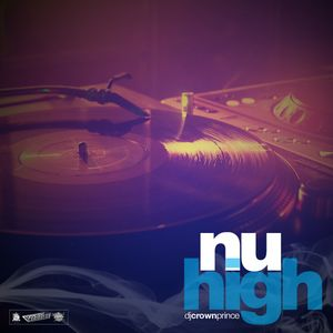 DJ Crown Prince - NU High - Summer Groove