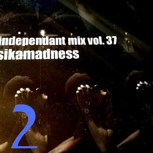 "Independant mix vol.37 ""sikamadness"" track.2 (dance set)"