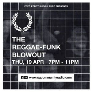SGCR Radio Show #54 - 19.04.2018 Episode ft. Fred Perry x SGCR: The Reggae-Funk Blowout Session