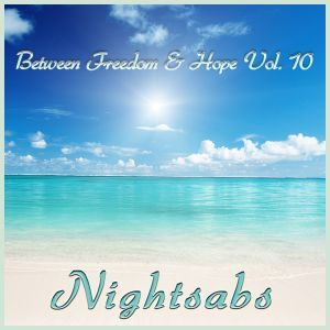 Nightsabs - Between Freedom & Hope Vol. 10 (Electro House Mix)