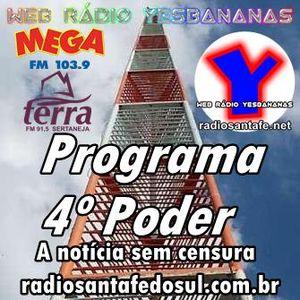 #santafedosul #sãopaulo Programa 4º Poder 14/08/2014 - Web Rádio Yesbananas/Rádio Mega