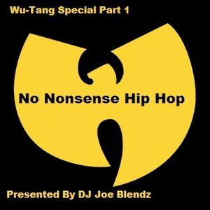 The No Nonsense Hip Hop Show 03/07/15 Wu-Tang Special Part 1
